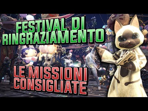 Le Missioni CONSIGLIATE del FESTIVAL DI RINGRAZIAMENTO ! - Monster Hunter World