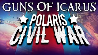 Guns of Icarus - Polaris Civil War Announcement!