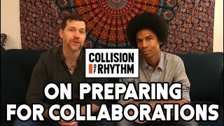 How Collision of Rhythm Prepares for Collaborations (Creation AND Performance)