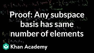 Proof: Any subspace basis has same number of elements |  Linear Algebra | Khan Academy