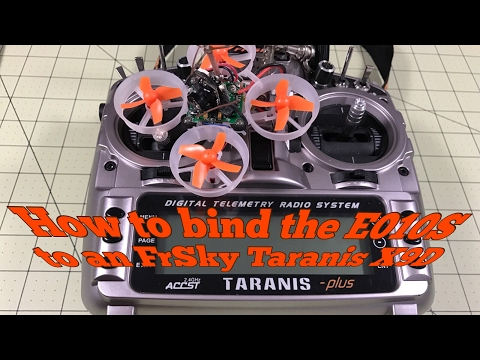 How to bind the Eachine E010S to the FrSky Taranis X9D