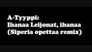 A-Tyyppi - Ihanaa Leijonat, ihanaa (Siperia opettaa remix)