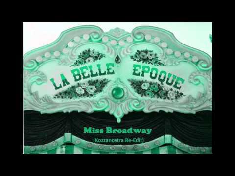 La Belle Epoque - Miss Broadway (Kozzanostra Re-Edit)
