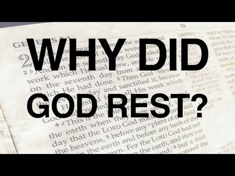 Why Did God Rest on the 7th Day?