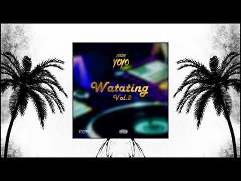 Dj YoYo - Watating Volume 2 (Eddition Final)
