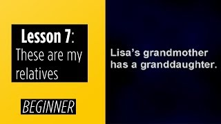 Video Beginner Levels - Lesson 7: These are my relatives download MP3, 3GP, MP4, WEBM, AVI, FLV Juli 2018