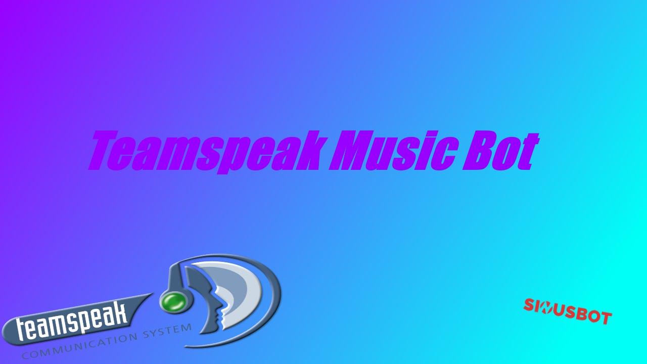 How To Make A Teamspeak 3 Music Bot 100 Free Sinusbot Youtube