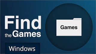 Steam - Game folder location (Windows)