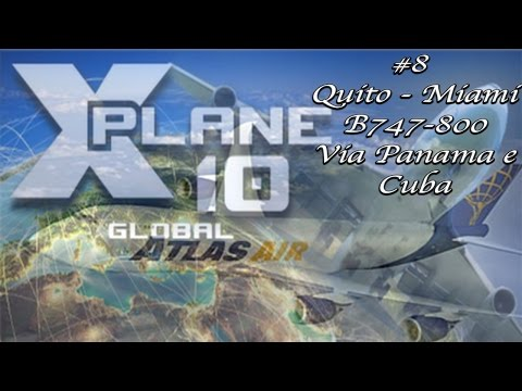 X plane 10 #8 Volo IFR Quito - Miami su B747-800 passando da Panama e Cuba parte 1