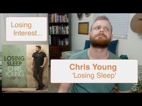 Chris Young - Losing Sleep | Reaction