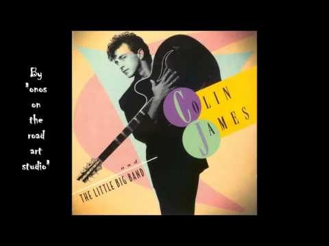 Colin James And The Little Big Band - Satellite  (HQ)  (Audio only)