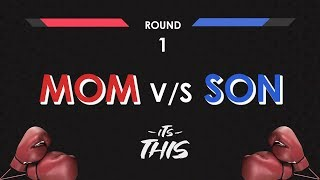 Mom vs Son | Round 1 | Its This | 2019