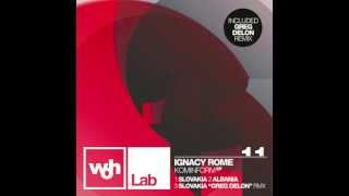 "Ignacy Rome ""Slovakia"" Greg Delon Remix - WOH Lab 11"