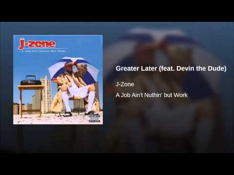 Greater Later (feat. Devin the Dude)