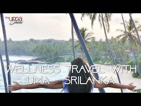 Wellness Travel with Uma - Sri Lanka