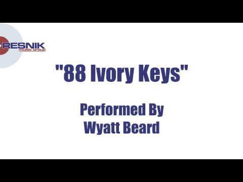 Wyatt Beard- 88 Ivory Keys