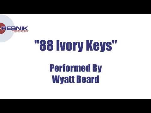 Wyatt Beard- 88 Ivory Keys
