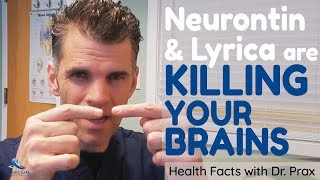 Dr. Prax Neurontin and Lyrica are KILLING your brain cells says Stanford researchers