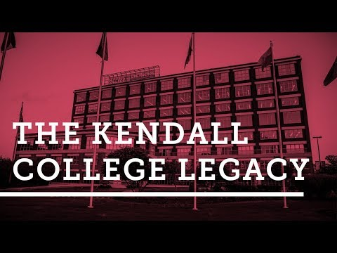 Kendall College Legacy