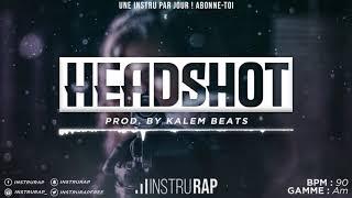[FREE] Instru Rap Freestyle/Trap/Lourd 2020 - HEADSHOT - Prod. By KALEM BEATS