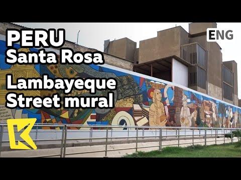 【K】Peru Travel-Santa Rosa[페루 여행-산타로사]림바예케 잉카 거리 벽화/Lambayeque mural/Street/Inca