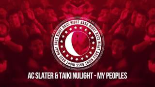 AC Slater & Taiki Nulight - My Peoples