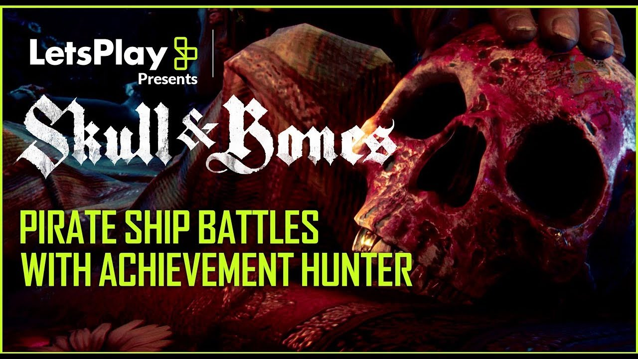 Skull & Bones: Pirate Ship Battles With Achievement Hunter | Let's Play Presents | Ubisoft