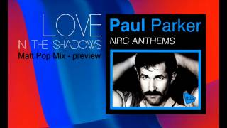Paul Parker - Love In The Shadows (Matt Pop Mix - preview) E.G. Daily cover