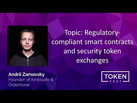 Andrii Zamovsky - Regulatory Compliant Smart Contracts and Security Token Exchanges