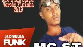 MC ST - MTG Ela Sarra 2k19 ( Js Divulga Funk )