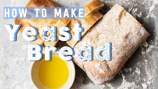 How To Make Yeast Bread
