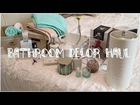 Decor Haul!   Bathroom Edition
