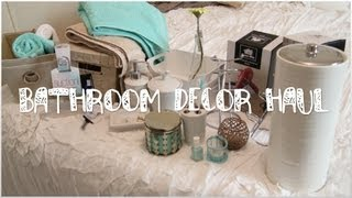 Decor Haul! | Bathroom Edition