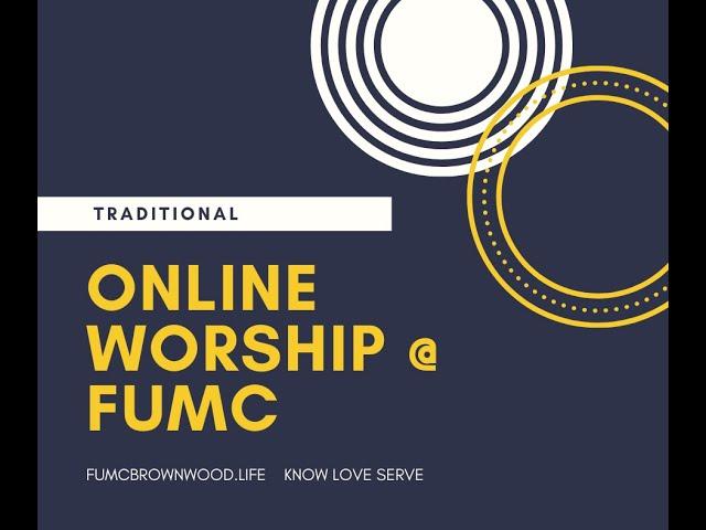 FUMC Brownwood, Traditional Worship Service 32920