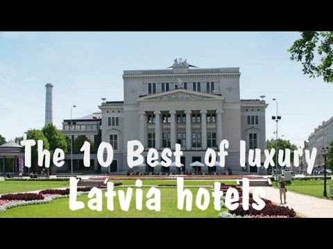 The 10 Best  of luxury Latvia hotels