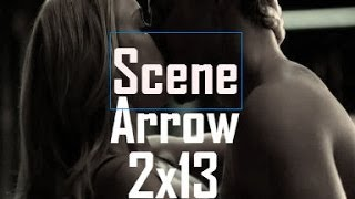 Oliver & Sara kiss scene II Arrow {2x13}