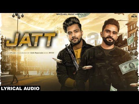 Jatt (Lyrical Audio) H-aym | New Punjabi Song 2019 | White Hill Music