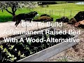 How To Build & Plant A Low Maintenance Raised Garden Bed - AnOregonCottage.com