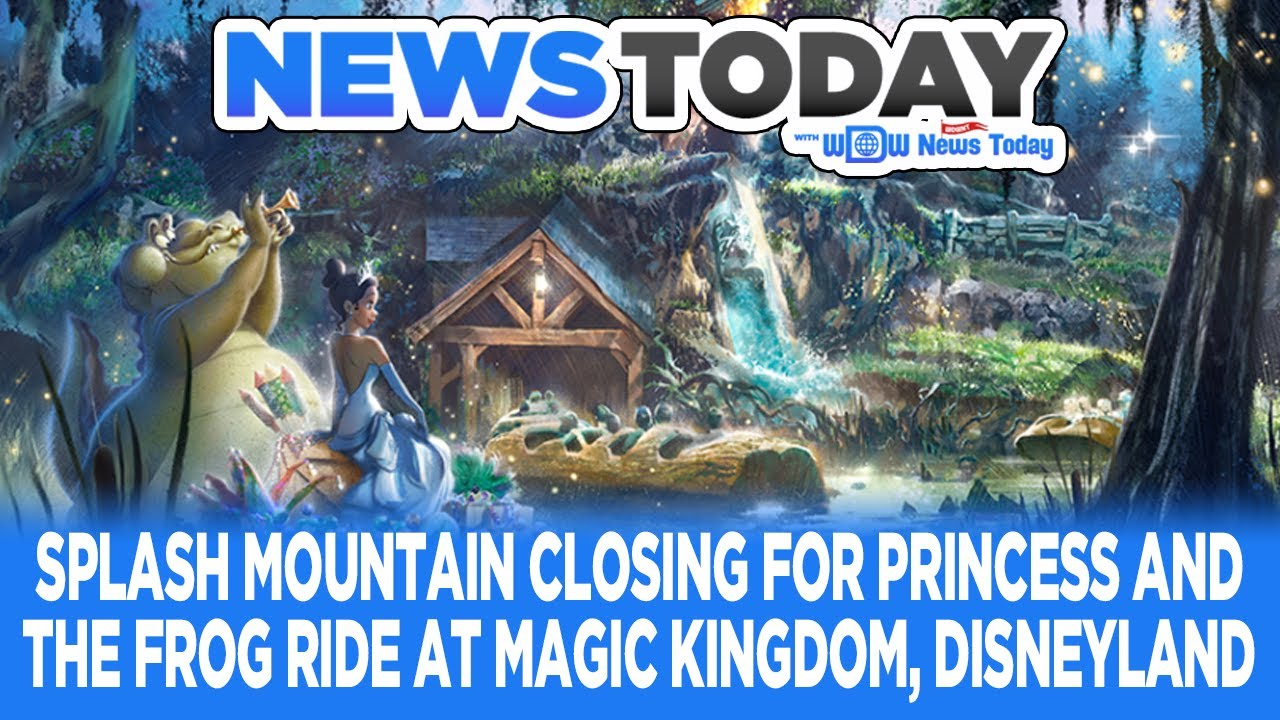 Splash Mountain Closing For Princess And The Frog Ride At Magic