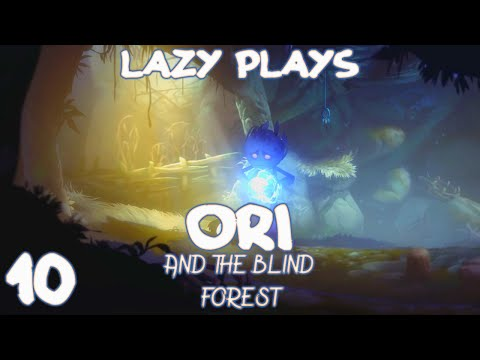Lazy Play's - Ori and the Blind Forest - Part 10 - Mount Horu