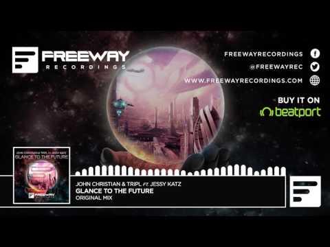John Christian & TripL ft. Jessy Katz - Glance To The Future