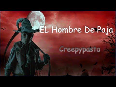 EL HOMBRE DE PAJA |  CREEPYPASTAS