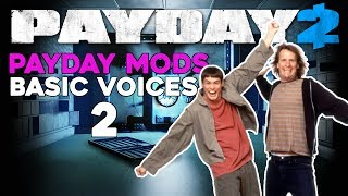 How To Deal With Free to Play Payday 2 Players #2 - Feat. Basic Voices Mod