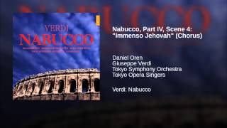 "Nabucco, Part IV, Scene 4: ""Immenso Jehovah"" (Chorus)"