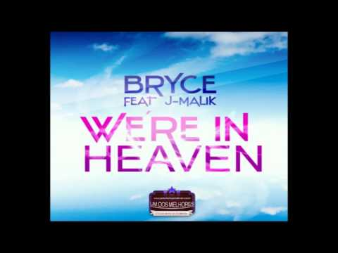 Bryce feat J-Malik - We're in Heaven (Club Mix Edit)