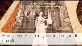 Marella Agnelli: Il mio giardino, il sogno di una vita