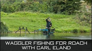 Waggler Fishing For Roach - with Carl Eland