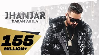 Jhanjar (Full Video) Karan Aujla | Desi Crew | Latest Punjabi Songs 2020