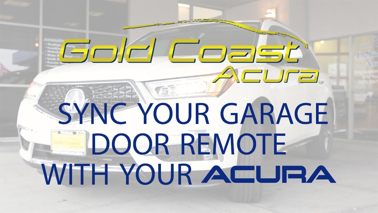 Gold Coast Acura Tutorial How To Sync Your Garage Door Opener With