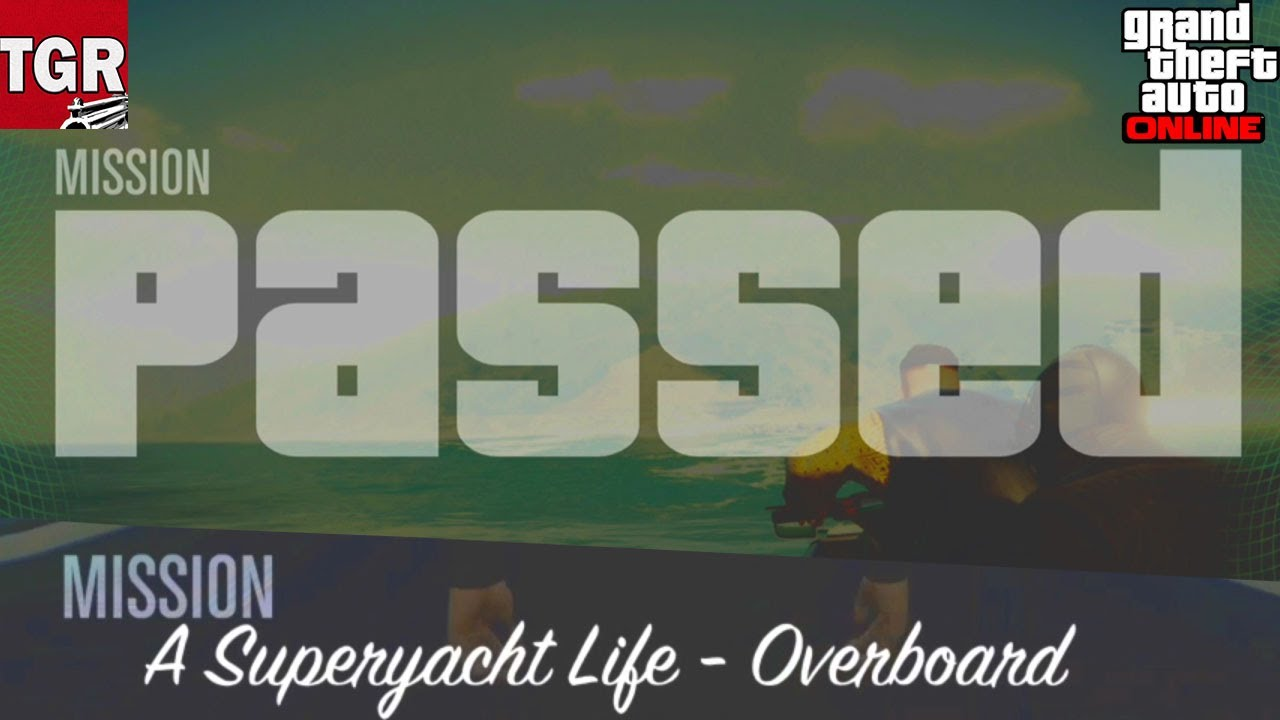 GTA Online: A SuperYacht Life - Overboard (CAPTAIN) Mission On HARD #1